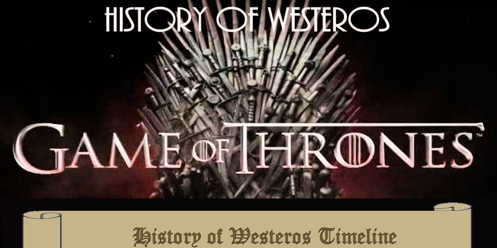 Game of Thrones History of Westeros